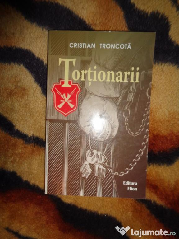 Tortionarii - Cristian Troncota