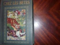 Chez les betes ( raritate, cartonata, cu ilustratii ) *