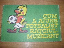 Cum a ajuns fotbalist ratoiul muzicant ( ilustratii Sobolev)