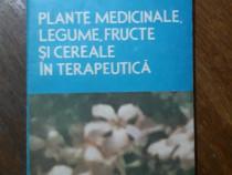Plante medicinale, legume, fructe si cereale in terapeutica