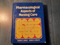 Pharmacological Aspects ofnursing care by Barry S. Reiss