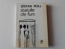 Stefan roll statuile de fum versuri si proza