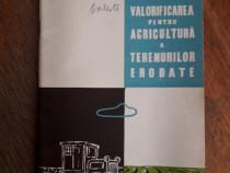 Valorificarea pentru agricultura a terenurilor erodate