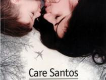 Care Santos: Poftă de ciocolată + Tot binele şi tot răul