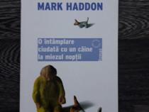 Mark haddon o intamplare ciudata cu un caine