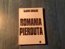 Romania pierduta de Claudiu Iordache