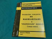 Încercări violente de maghiarizare a ceangăilor români/ bucu