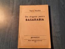 Din dragoste pentru Basarabia Vera Hudici