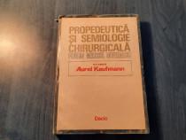 Propedeutica si semiologie chirurgicala Aurel Kaufmann