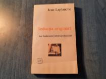 Seductia originara Jean Laplanche