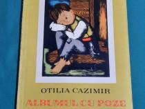 Albumul cu poze / otilia cazimir/ ilustrații lena constante/