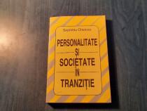 Personalitate si societate in tranzitie de Septimiu Chelcea