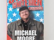 Michael moore stupid white men