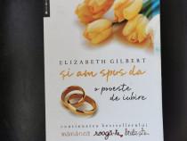 Și am spus DA - Elizabeth Gilbert