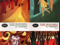 La Medeleni de Ionel Teodoreanu (4 vol. )