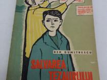 Salvarea tezaurului / ben dumitrescu/ ilustrații edith orlow