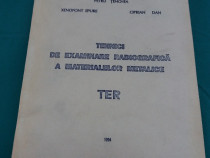 Tehnici de examinare radiografică a materialelor metalice/ p