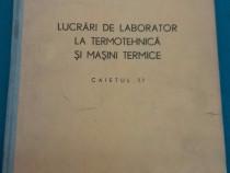 Lucrări de laborator la termotehnică și mașini termice /caie