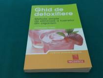 Ghid de detoxifiere metode simple de eliminare a toxinelor/