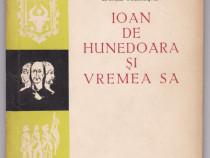 Ioan de Hunedoara si vremea sa 1957 Autor(i): Camil Muresan