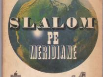 Slalom pe meridiane Autor(i): Aristide Buhoiu
