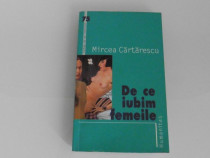 Mircea cartarescu de ce iubim femeile