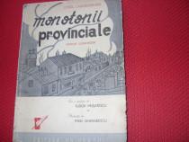 Monotonii provinciale (1945,rara,ilustratii Fred Ghenadescu)