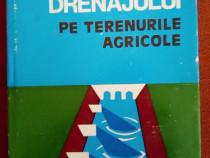 """Carte tehnica """" Tehnica drenajului pe terenurile agricole """""""