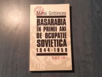 Basarabia in primii ani de ocupatie sovietica M. Gribincea