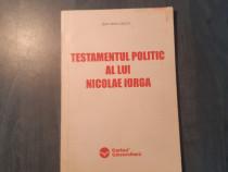 Testamentul politic al lui Nicolae Iorga Radu Mihai Crisan