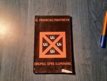 Drumul spre iluminare I. Francisc Maitreya