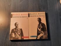 Amintiri din viata diplomatica Raoul Bossy 2 volume