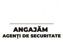 Angajăm Agenți de Securitate