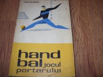 Handbal. Jocul portarului ( rara, cu ilustratii si figuri )