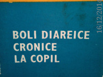 Boli diareice cronice la copil ,C. Iacob G.Palicari, 1987