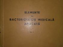 Elemente de bacteriologie medicala aplicata Vol. I , 1957