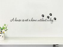 Sticker perete camera A house is not home without a dog