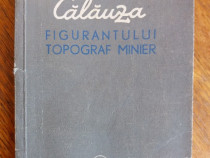 Calauza figurantului topograf minier / R5P2S