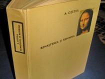 Acad. A. Otetea-Renasterea si Reforma-Buc. 1968, editie lux.