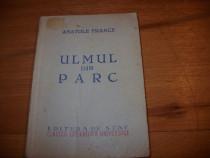 Anatole France - Ulmul din parc ( 1949, foarte rara ) *