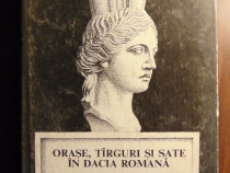 Orase, targuri si sate in Dacia romana - D. Tudor (1968)