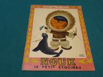 Nouk* le petiti esquimau/ carte povești limba franceză/1953