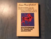 Bestiar fabulos dictionar de simboluri animaliere J. Clibert