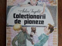 Colectionarii de pioneze - Anton Ingolic / R6P2F