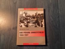 Sub povara Armistitiului 1944-1947 Alexandru Dutu