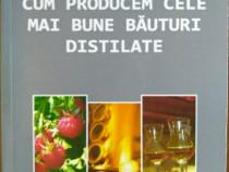 Cum producem cele mai bune băuturi distilate