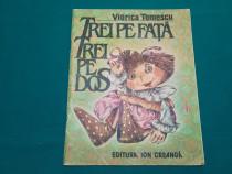 Trei pe față, trei pe dos / viorica tomescu/ ilustrații doin