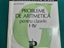 PROBLEME DE ARITMETICĂ PENTRU CLASELE I-IV / ION PETRICĂ/199