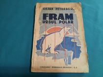 Fram ursul polar/ cezar petrescu/ilustrații n.n. tonitza/edi