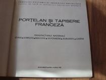 Portelan si tapiserie franceza sec. XVlll - XX *